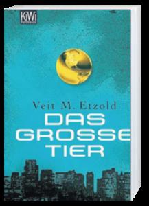 Das grosse Tier von Veit Etzold